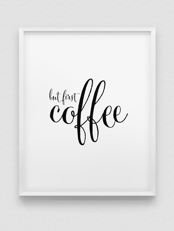 But first coffee print black and white typographic wall decor modern print
