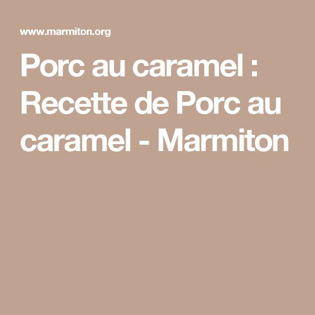 Porc au caramel : Recette de Porc au caramel - Marmiton