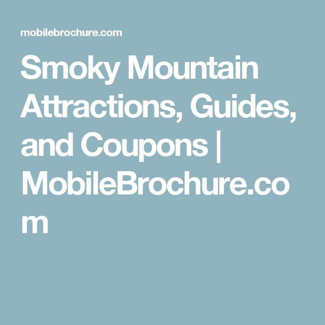 Smoky Mountain Attractions, Guides, and Coupons | MobileBrochure.com