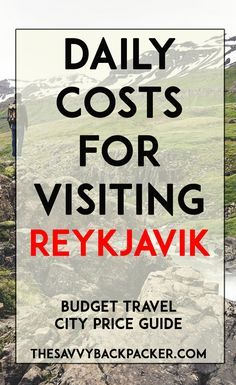 The daily costs to visit Reykjavik. Tips for estimating the price of food, hostels, hotels, attractions, museums, alcohol & more — City Price Guide Series