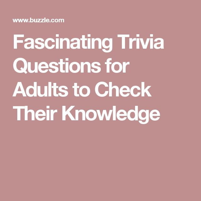 Fascinating Trivia Questions for Adults to Check Their Knowledge
