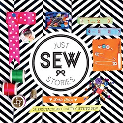 Just Sew Stories. #sewing #diy #crafts #gifts