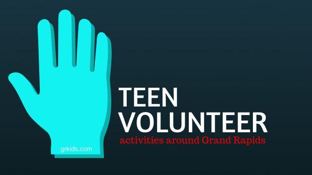 Teen Volunteer Opportunites Around Grand Rapids