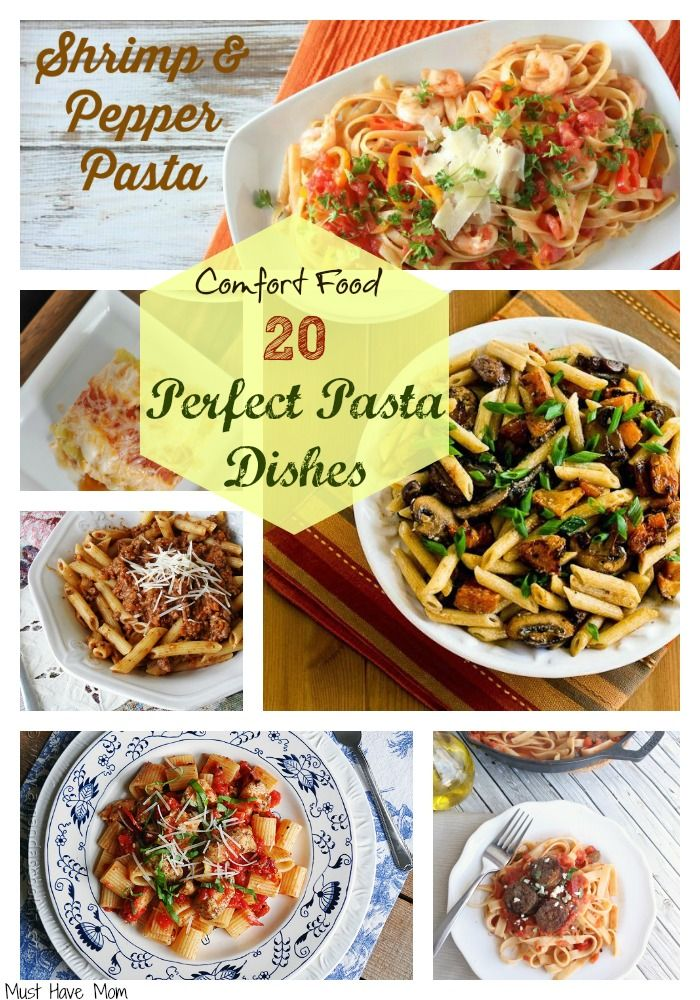 Comfort Food: 20 Perfect Pasta Dishes With Recipes - Must Have Mom