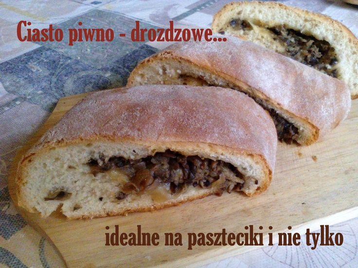 Ciasto piwno – drożdżowe – na paszteciki, pizzę i domowe bułeczki PRZEPIS