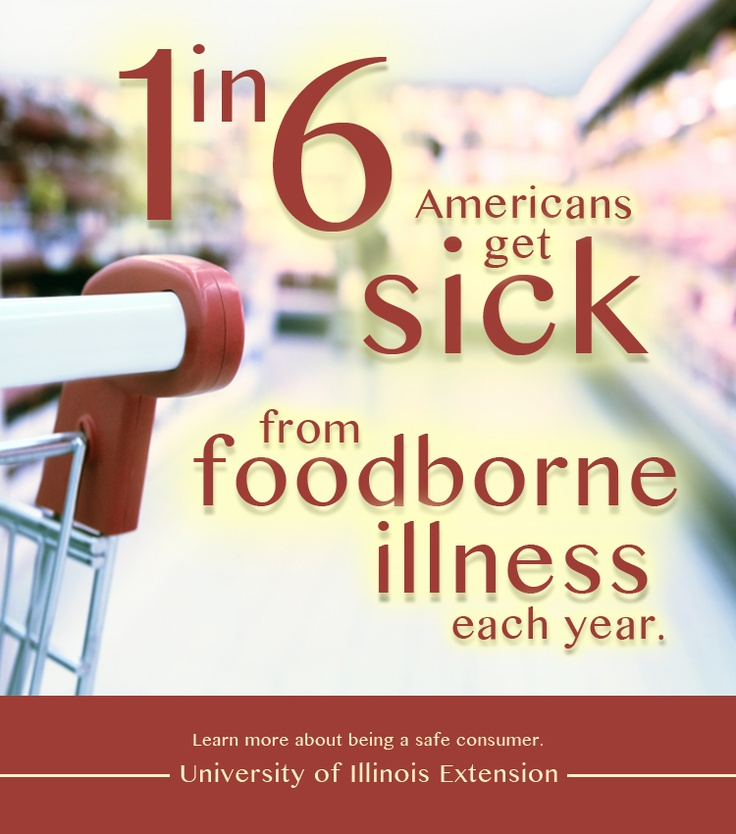 1 in 6 Americans get sick form foodborne illness each year. Don't let it be you.