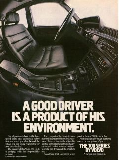 1986 Volvo 760 GLE Ad: A Good Driver is a Product of His Environment.
