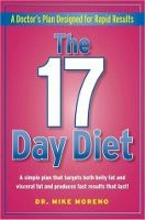 Food list for The 17 Day Diet by Mike Moreno (2011) - 4 stages, progressively less restrictive; start with lean proteins, nonstarchy veggies and probiotics, and add in whole foods