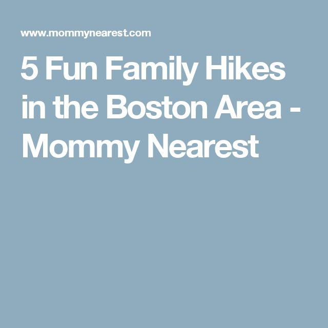 5 Fun Family Hikes in the Boston Area - Mommy Nearest