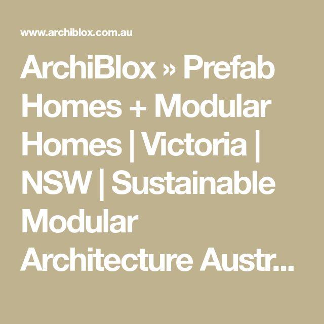 ArchiBlox » Prefab Homes + Modular Homes | Victoria | NSW | Sustainable Modular Architecture Australia