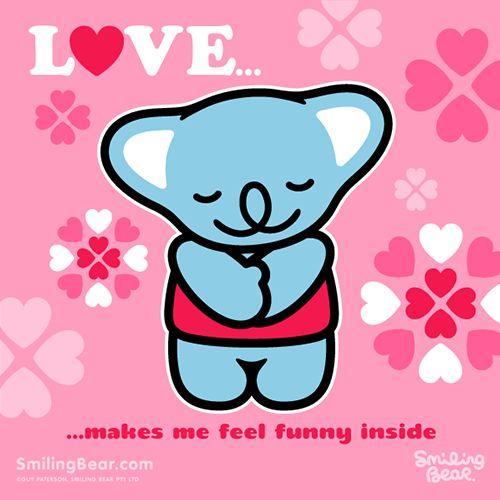 Love Makes Me Feel Funny Inside    Free Valentine's Day e-card: http://smilingbear.com/e-cards/friendship-and-love/love-feels-funny    #smilingbear #smilemore #koala #koalabear #bear #smile #smiling #happy #cute #kawaii #australia #aussie #sydney #beach #manga #art #design #illustration #cartoon #characterdesign #fun #meme #otaku #plush #valentinesday #ecard #love
