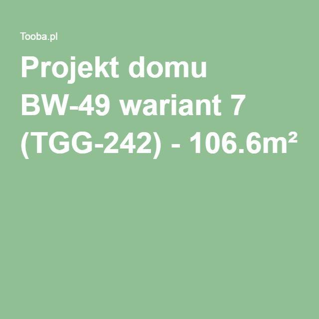 Projekt domu BW-49 wariant 7 (TGG-242) - 106.6m²