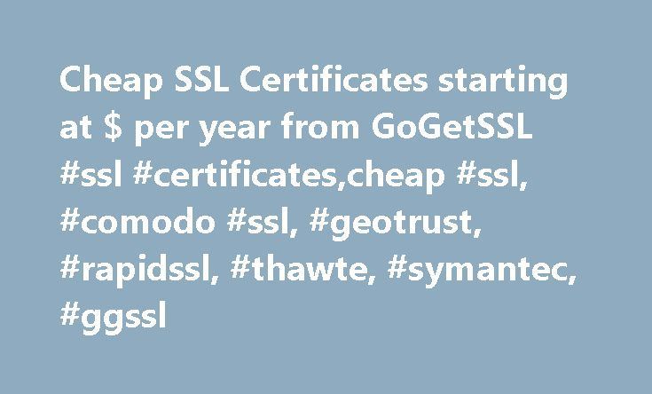 Cheap SSL Certificates starting at $ per year from GoGetSSL #ssl #certificates,cheap #ssl, #comodo #ssl, #geotrust, #rapidssl, #thawte, #symantec, #ggssl http://dental.nef2.com/cheap-ssl-certificates-starting-at-per-year-from-gogetssl-ssl-certificatescheap-ssl-comodo-ssl-geotrust-rapidssl-thawte-symantec-ggssl/  # Compare SSL certs before order Domain Validation SSL Fast & Powerfull 4 $per yearUnlimitedServer licensing5 minutesIssuence process99.9%Browsers supportUnlimitedReissuesSecureswww…