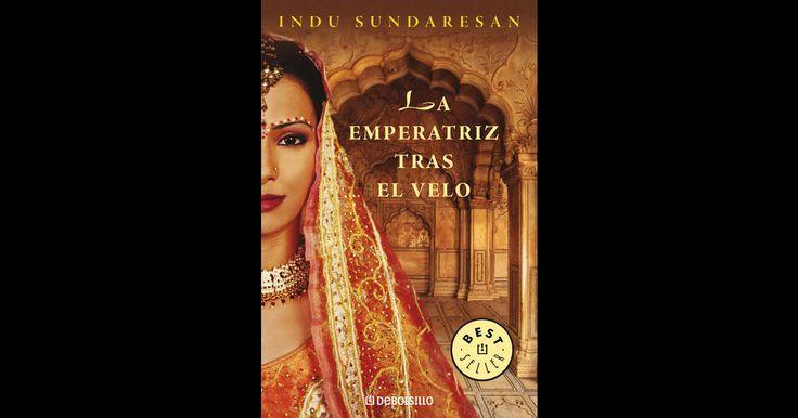 La emperatriz tras el velo (Trilogía Taj Mahal 1) por Indu Sundaresan en iBooks