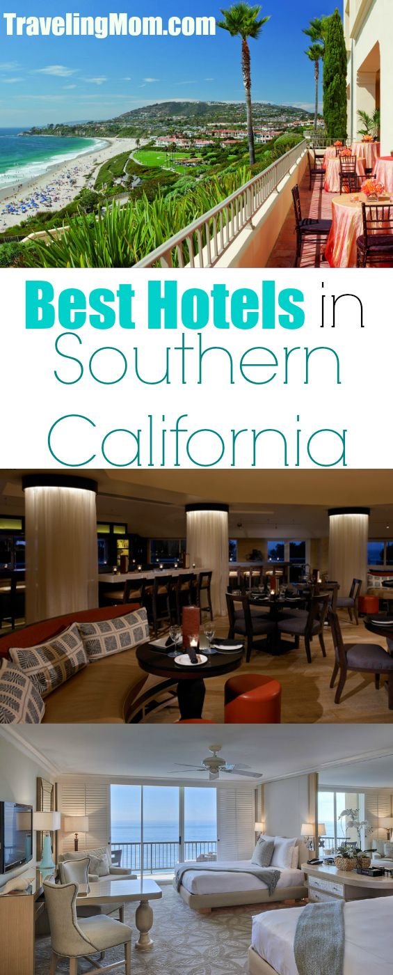 Best Hotels in Southern California - Traveling Mom