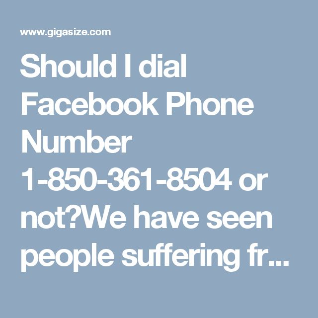 Should I dial Facebook Phone Number 1-850-361-8504 or not?We have seen people suffering from the annoying Facebook issues, but they don't take help from others to get a permanent solution for those Facebook problems. As far as my knowledge is concerned, 'No man is an island' hence, you should take help from our techies to get a permanent solution. So, dial our Facebook Phone Number 1-850-361-8504 and get in touch with us…