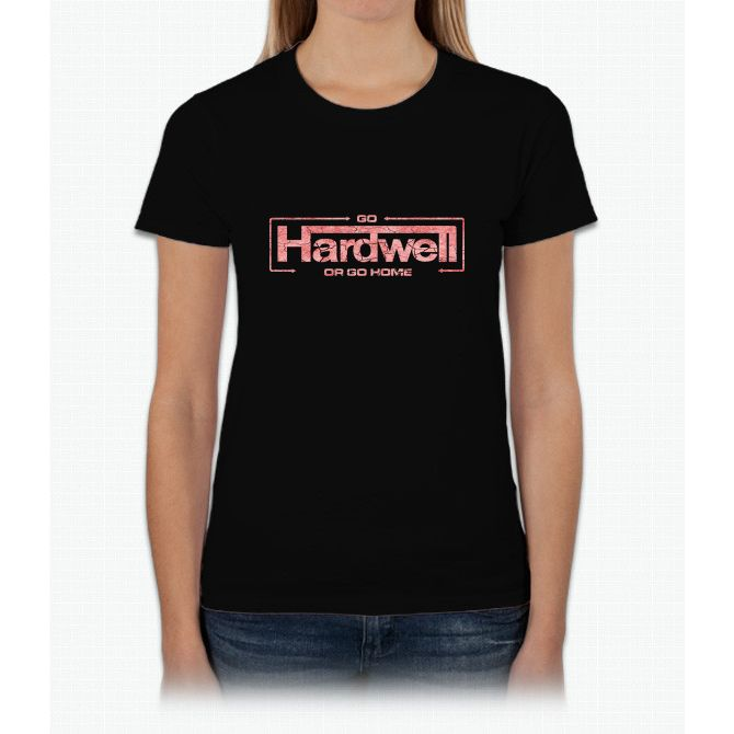 GO HARDWELL OR GO HOME Womens T-Shirt