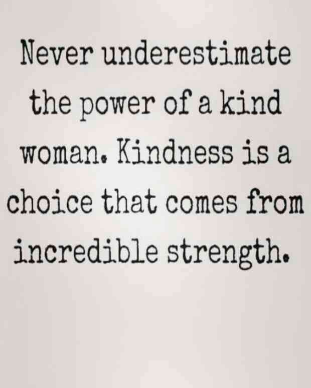 it does come from incredible strength. she will remain kind. but she will learn how how to not give her time to anyone that takes her kindness for granted.