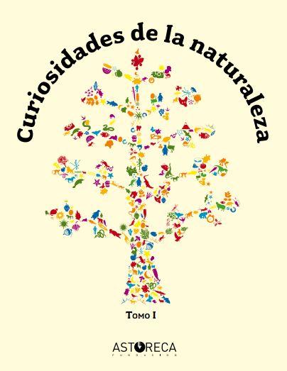 Curiosidades de la Naturaleza Tomo I. Lecturas cortas para motivar el gusto por leer en los primeros años. En los colegios de la fundación se utilizan para asignar lecturas diarias para la casa.  Después de su lectura escriben un comentario con sus opiniones. (6 a 7 años)