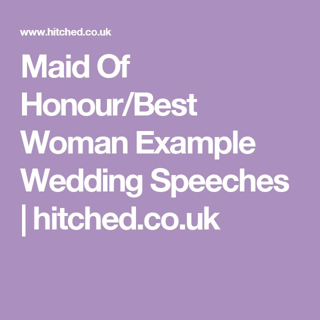 Maid Of Honour Best Woman Example Wedding Speeches