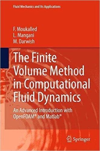 The Finite Volume Method in Computational Fluid Dynamics: An Advanced Introduction with OpenFOAM and Matlab