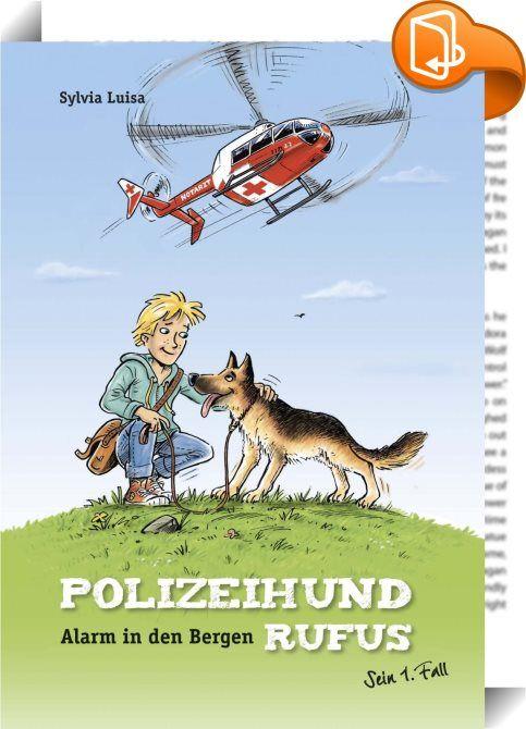 Polizeihund Rufus, Band 1: Alarm in den Bergen    :  Rufus, der dreijährige, rotbraune, belgische Schäferhund ist Deutschlands bester Polizeihund. Er hat seine Ausbildung, natürlich wie könnte es auch anders sein, als Bester der Hundeschule bestanden und absolviert seitdem seinen gefährlichen Dienst bei der Polizeihundestaffel des Polizeikommissariats Regensburg. Zusammen mit Kommissar Peter Meier, den alle immer nur Bommel nennen, lösen sie die kniffligsten und abenteuerlichsten Fälle...