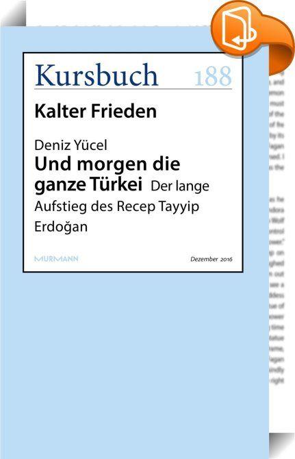 Und morgen die ganze Türkei    :  Deniz Yücel rekonstruiert die Geschichte der Türkei, deren innerer Frieden stets an ziemlich heißen Konfliktlinien mühsam und oft wenig erfolgreich verteidigt werden musste. In seinem Essay zeichnet er die Entstehung der AKP und mit ihr den Aufstieg des Recep Tayyip Erdogan nach: Von den anfänglichen politischen wie gesellschaftlichen Reformen mit dem Ziel des EU-Beitritts - das letzte große Ziel, auf das sich fast die gesamte türkische Gesellschaft ve...