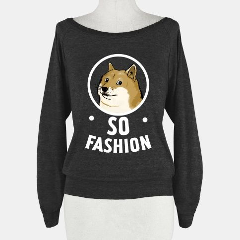 Doge: So Fashion! | HUMAN | T-Shirts, Tanks, Sweatshirts and Hoodies