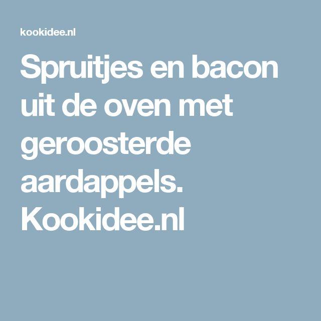 Spruitjes en bacon uit de oven met geroosterde aardappels. Kookidee.nl