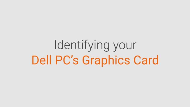 Identifying your Dell PC's Graphics Card