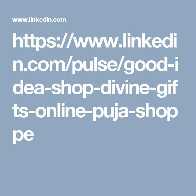 https://www.linkedin.com/pulse/good-idea-shop-divine-gifts-online-puja-shoppe
