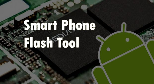 Introduction and Download Smart Phone Flash Tools (all versions)