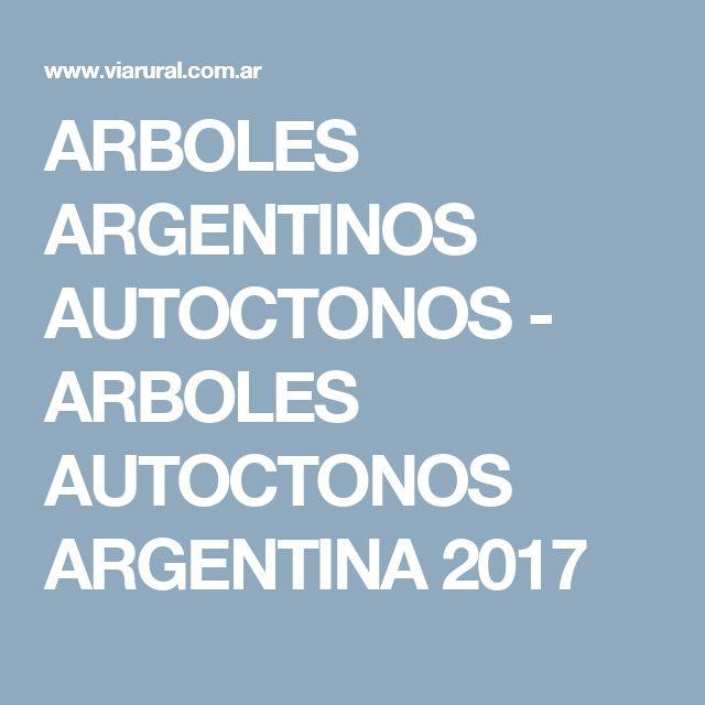 ARBOLES ARGENTINOS AUTOCTONOS - ARBOLES AUTOCTONOS ARGENTINA 2017