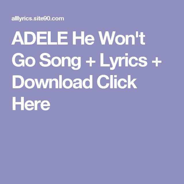 ADELE He Won't Go Song + Lyrics + Download  Click Here