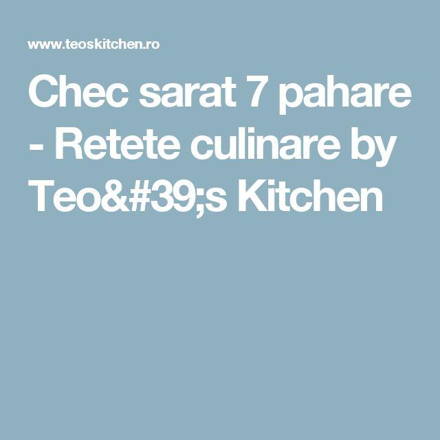 Chec sarat 7 pahare - Retete culinare by Teo's Kitchen