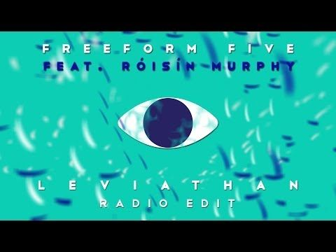 Freeform five featuring Róisín Murphy - 'Leviathan' - All Versions (play...