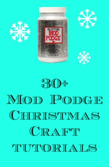 30+ Mod Podge Christmas crafts - Mod Podge Rocks