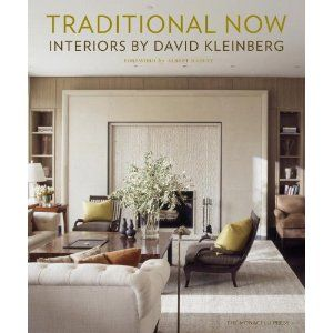 Traditional Now Interiors By David Kleinbert Interior Design BooksBooks