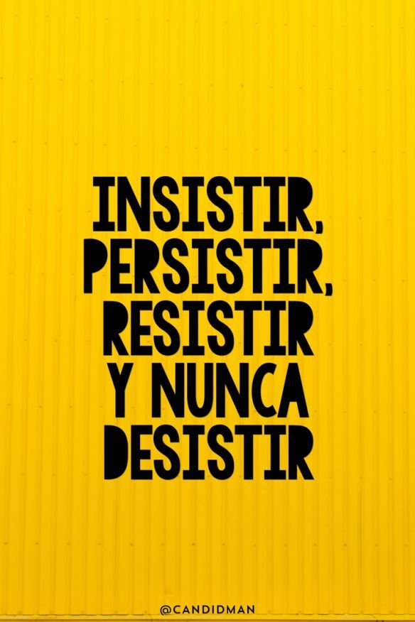 """""""Insistir, persistir, resistir y nunca desistir"""". #Candidman #Frases #Motivacion"""