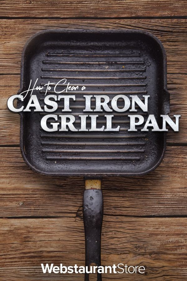 How To Clean A Cast Iron Grill Pan Cast Iron Grill Pan Cast