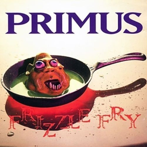 PRIMUS - FRIZZLE FRY-Sealed-New Record on Vinyl Track Listing - To Defy The Laws Of Tradition - Ground Hog's Day - Too Many Puppies - Mr. Knowitall - Frizzle Fry - John The Fisherman - You Can't Kill