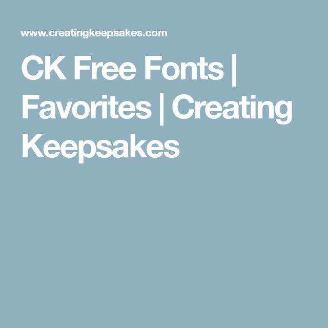 CK Free Fonts | Favorites | Creating Keepsakes