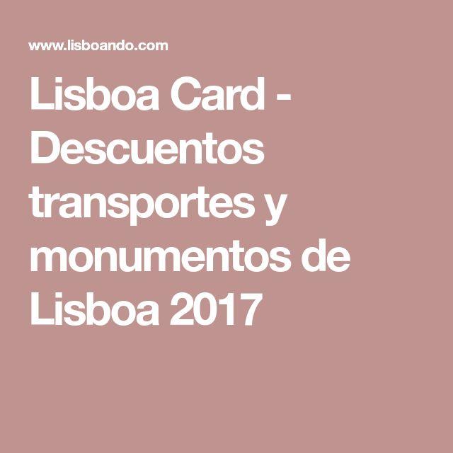 Lisboa Card - Descuentos transportes y monumentos de Lisboa 2017