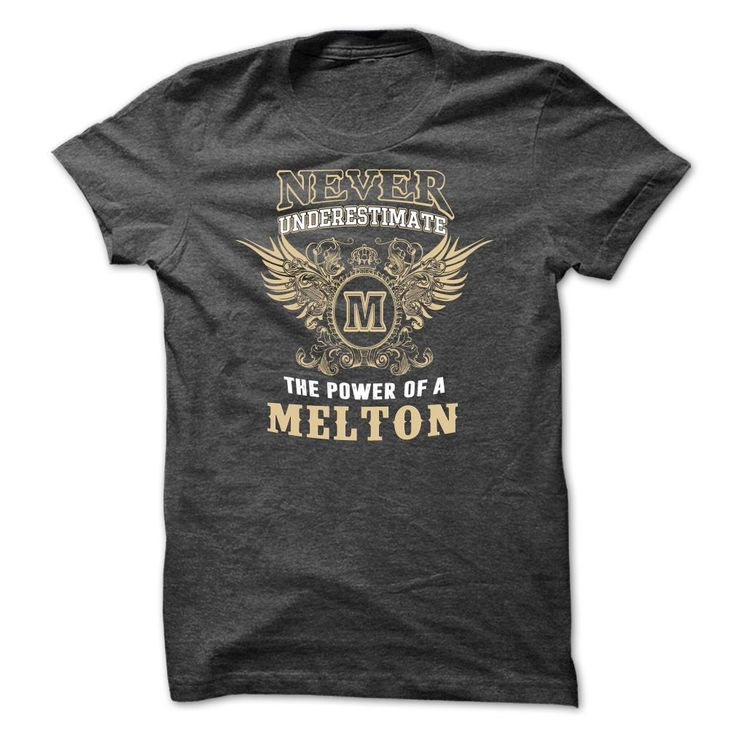 Never Underestimate The Power Of A MELTON !