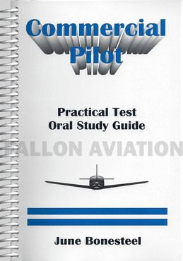 Commercial Pilot Practical Test Oral Study Guide by June Bonesteel