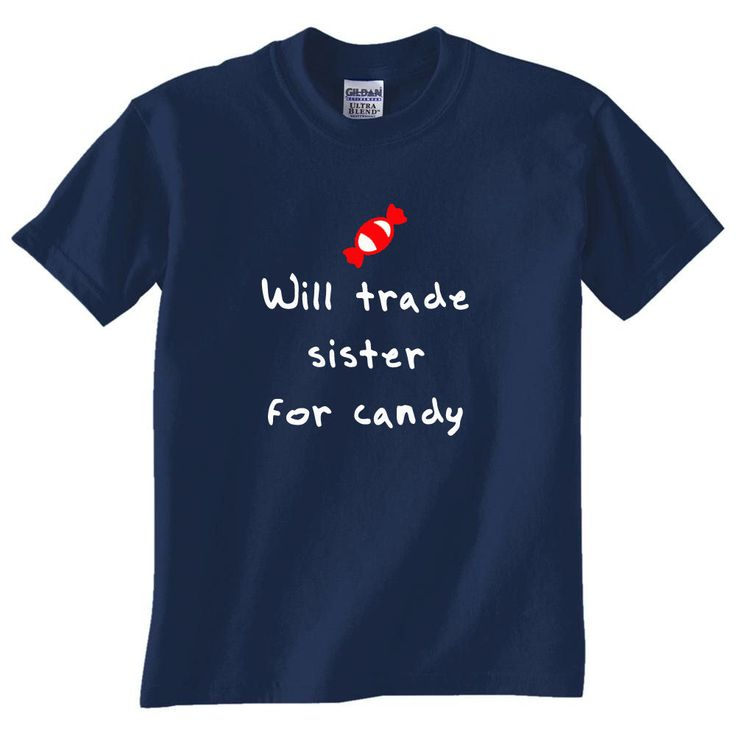 Will Trade Sister for Candy Funny Toddler Shirt Big Brother Shirt Little Brother Shirt Sibling Gift IdeaShirt by YouHadMeAtInk on Etsy https://www.etsy.com/listing/236196904/will-trade-sister-for-candy-funny