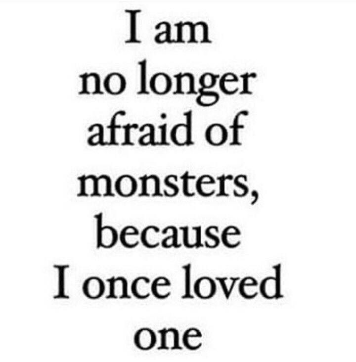 I'm no longer afraid of storms, becouse I  once loved you.