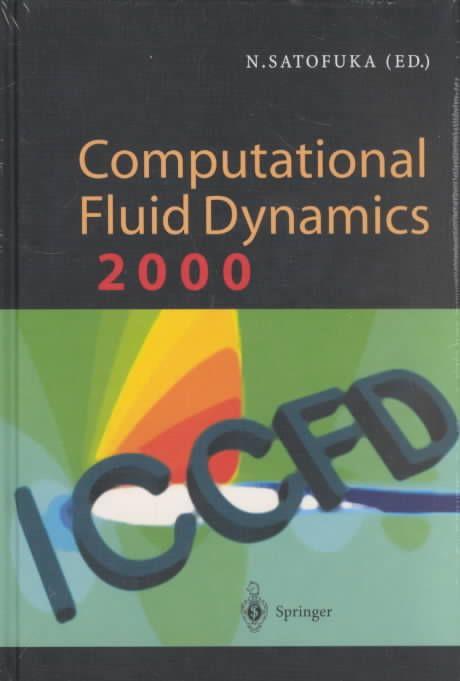 Computational Fluid Dynamics 2000: Proceedings of the First International Conference on Computational Fluid Dynam...