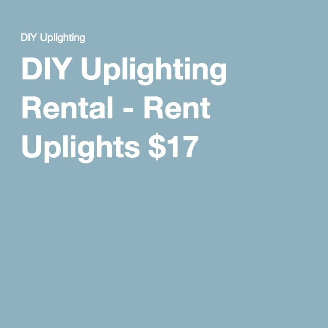 DIY Uplighting Rental - Rent Uplights $17