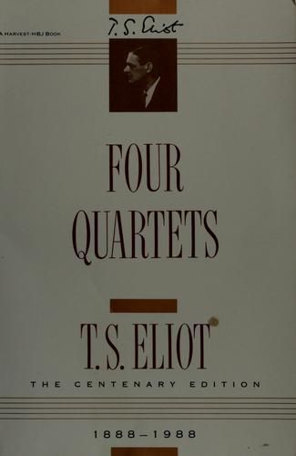 the four quartets by t s eliot T s eliot (1888-1965) four quartets - extract t s eliot read this poem more by this poet journey of the magi t s eliot read this poem more by this poet.